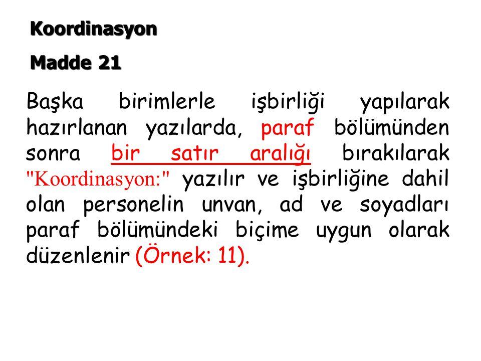 Koordinasyon Madde 21.