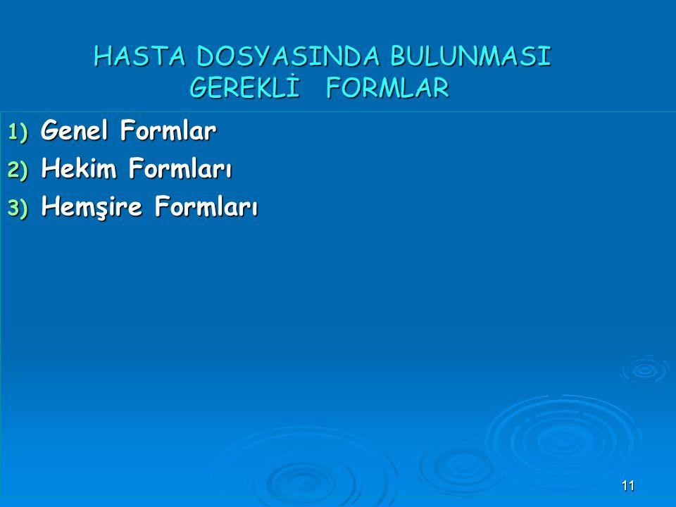 HASTA DOSYASINDA BULUNMASI GEREKLİ FORMLAR