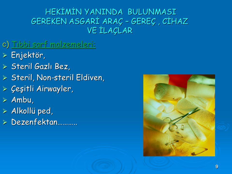 c) Tıbbi sarf malzemeleri: Enjektör, Steril Gazlı Bez,