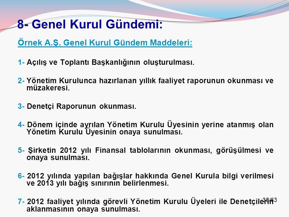 8- Genel Kurul Gündemi: Örnek A.Ş. Genel Kurul Gündem Maddeleri: