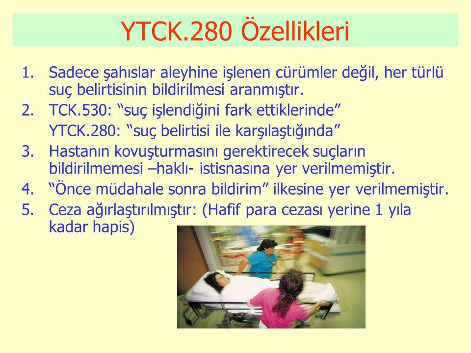 YTCK.280 Özellikleri Sadece şahıslar aleyhine işlenen cürümler değil, her türlü suç belirtisinin bildirilmesi aranmıştır.