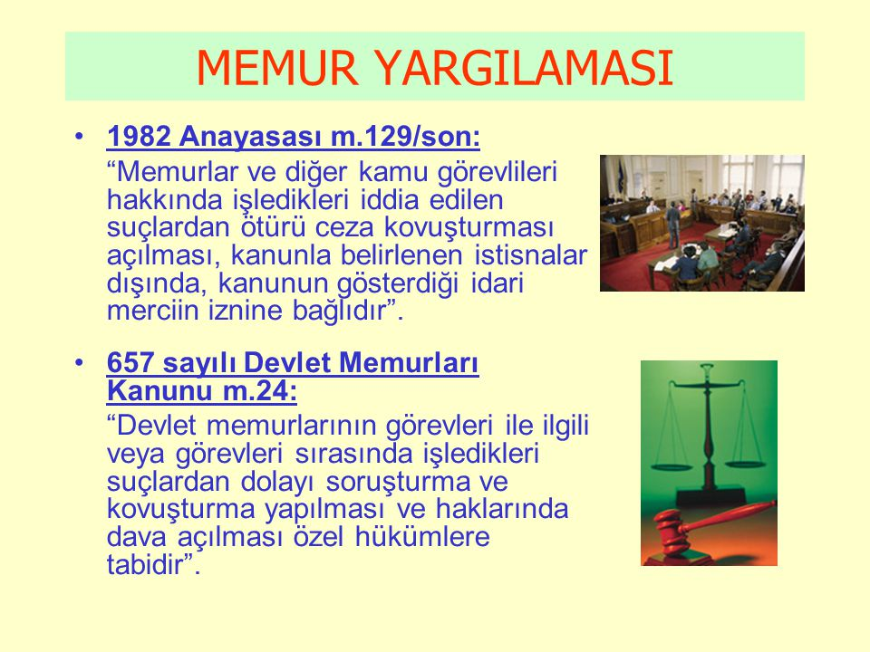 MEMUR YARGILAMASI 1982 Anayasası m.129/son: