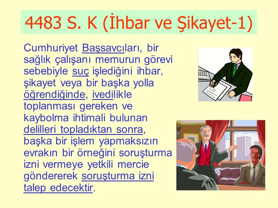 4483 S. K (İhbar ve Şikayet-1)