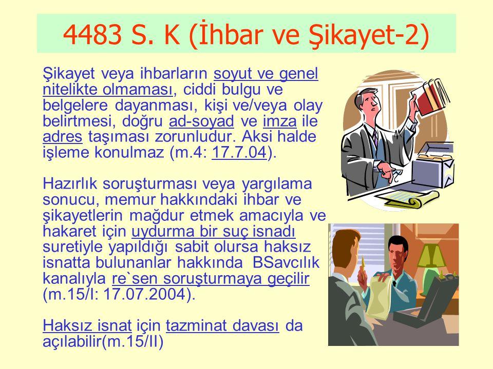 4483 S. K (İhbar ve Şikayet-2)