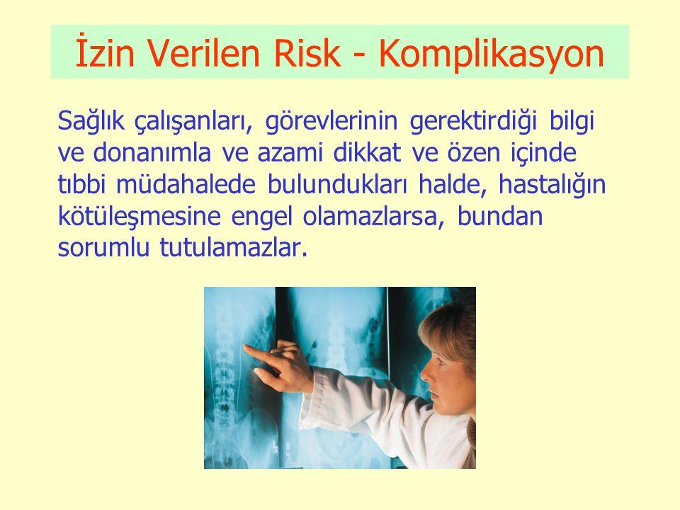 İzin Verilen Risk - Komplikasyon