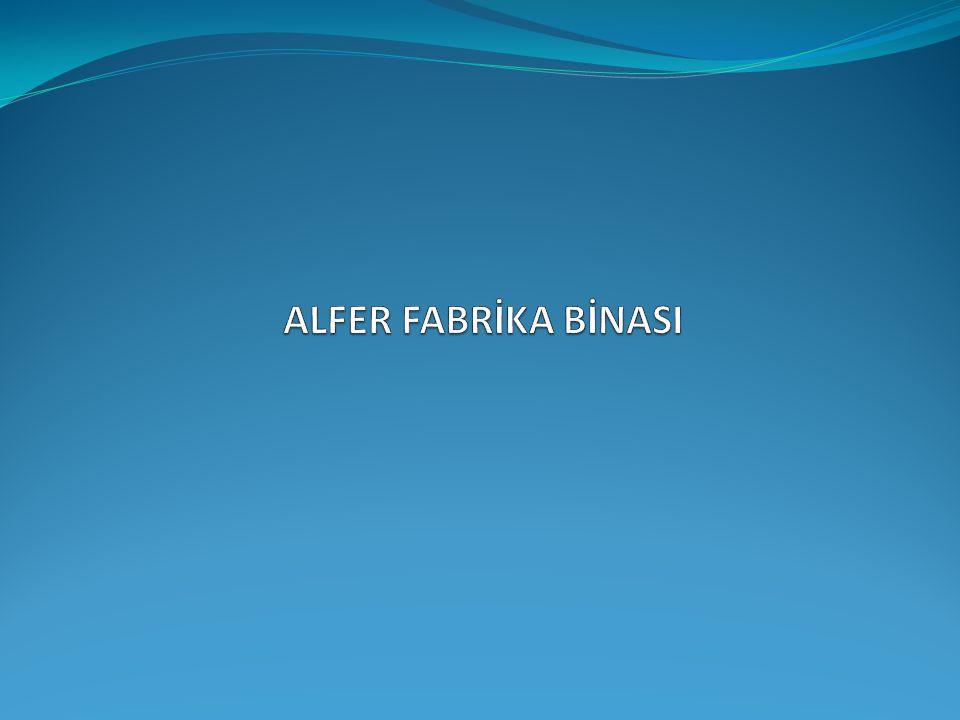 ALFER FABRİKA BİNASI