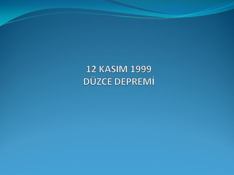 12 KASIM 1999 DÜZCE DEPREMİ