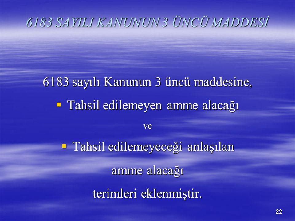 6183 SAYILI KANUNUN 3 ÜNCÜ MADDESİ