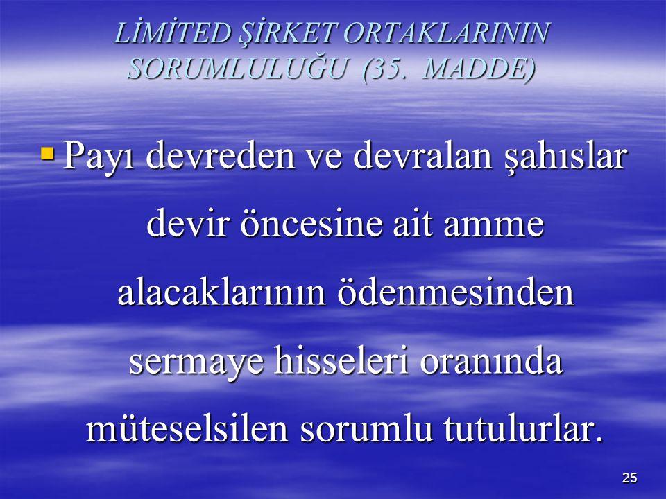 LİMİTED ŞİRKET ORTAKLARININ SORUMLULUĞU (35. MADDE)