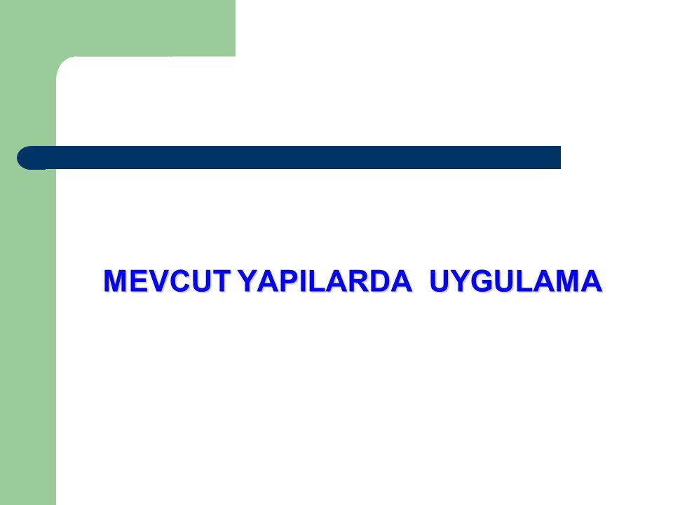 MEVCUT YAPILARDA UYGULAMA
