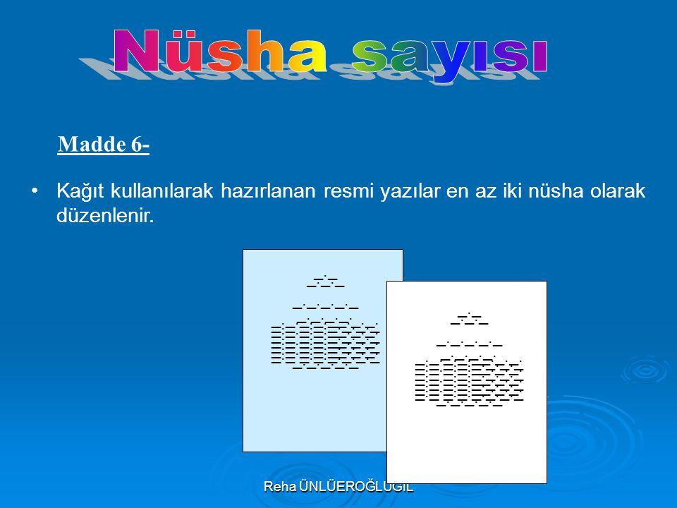 Nüsha sayısı Madde 6- Kağıt kullanılarak hazırlanan resmi yazılar en az iki nüsha olarak düzenlenir.