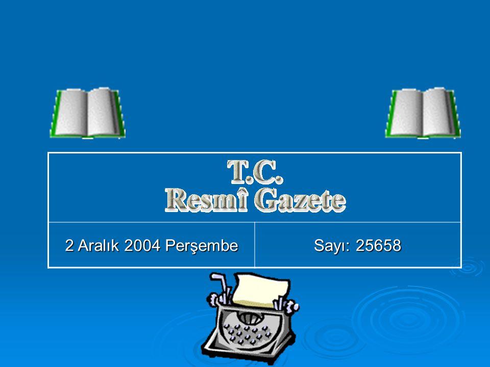 2 Aralık 2004 Perşembe Sayı: 25658
