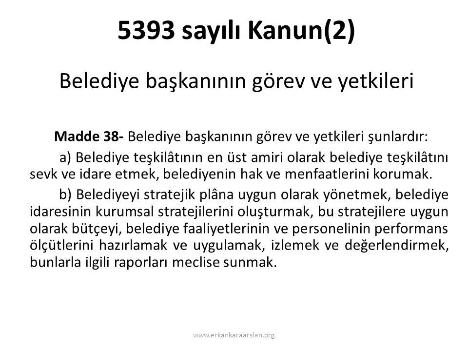 5393 sayılı Kanun(2) Belediye başkanının görev ve yetkileri