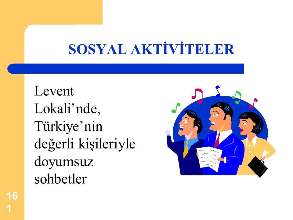 SOSYAL AKTİVİTELER Levent Lokali'nde, Türkiye'nin değerli kişileriyle doyumsuz sohbetler