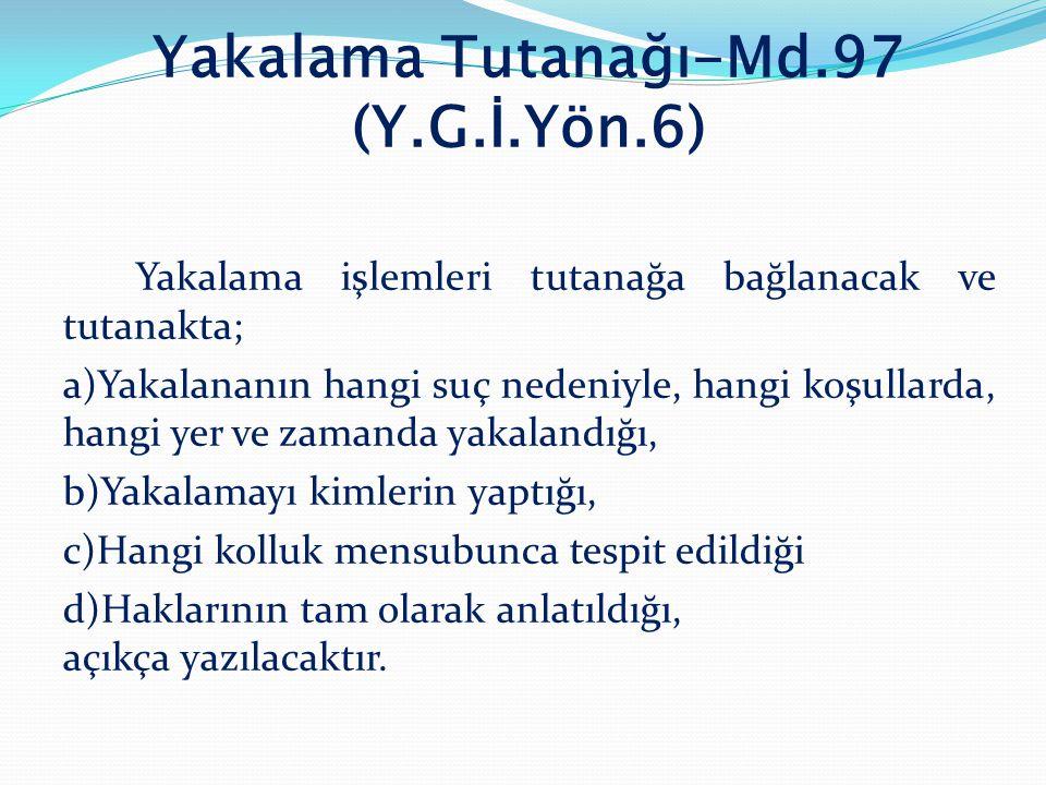Yakalama Tutanağı-Md. 97 (Y. G. İ. Yön