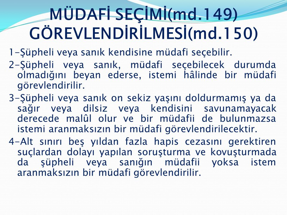 MÜDAFİ SEÇİMİ(md.149) GÖREVLENDİRİLMESİ(md.150)