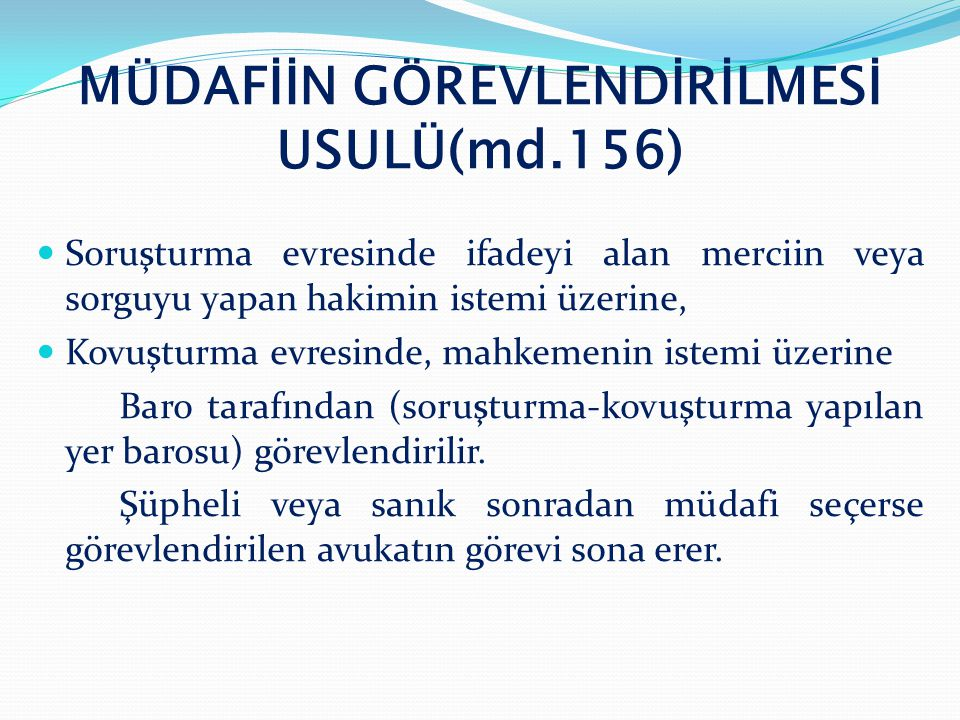 MÜDAFİİN GÖREVLENDİRİLMESİ USULÜ(md.156)