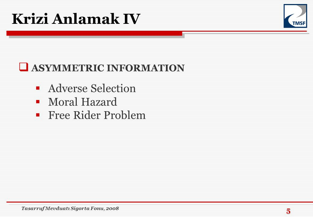 Krizi Anlamak IV Adverse Selection Moral Hazard Free Rider Problem