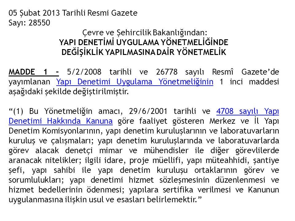 05 Şubat 2013 Tarihli Resmi Gazete Sayı: 28550