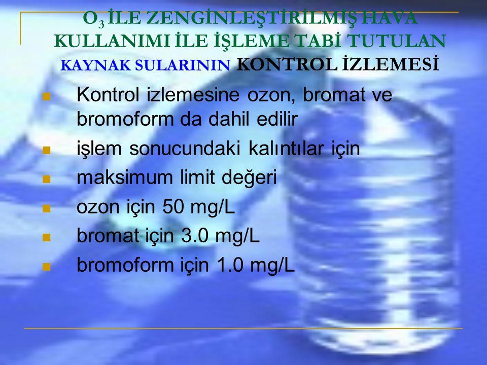 Kontrol izlemesine ozon, bromat ve bromoform da dahil edilir
