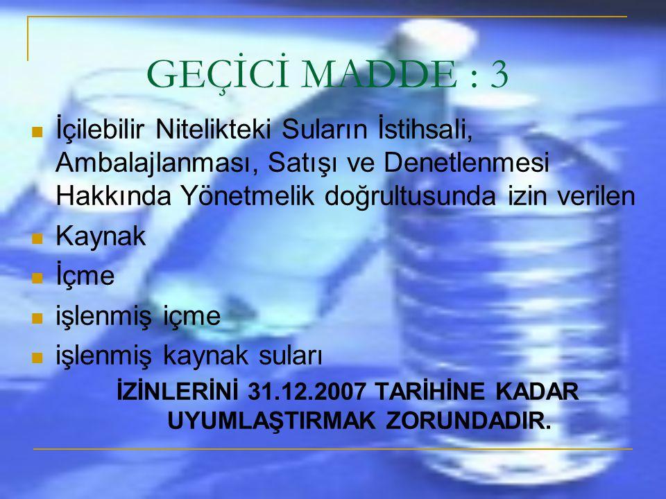 İZİNLERİNİ 31.12.2007 TARİHİNE KADAR UYUMLAŞTIRMAK ZORUNDADIR.