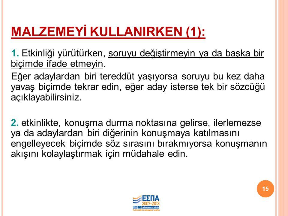 MALZEMEYİ KULLANIRKEN (1):
