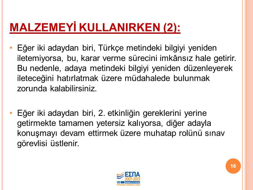MALZEMEYİ KULLANIRKEN (2):
