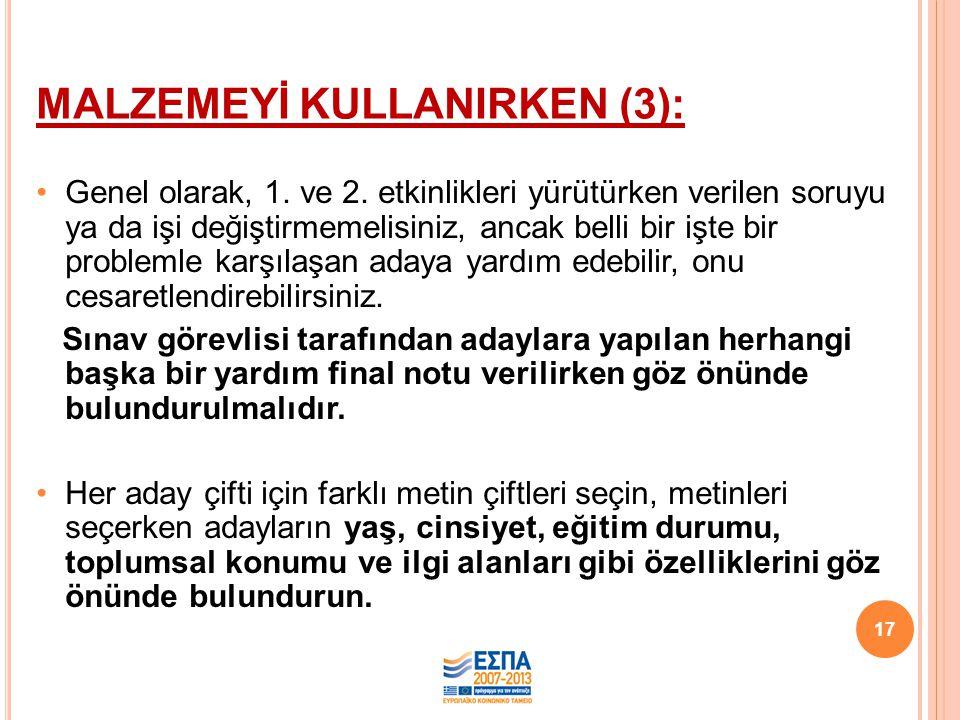 MALZEMEYİ KULLANIRKEN (3):