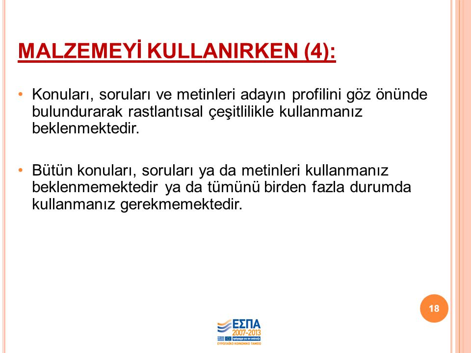 MALZEMEYİ KULLANIRKEN (4):