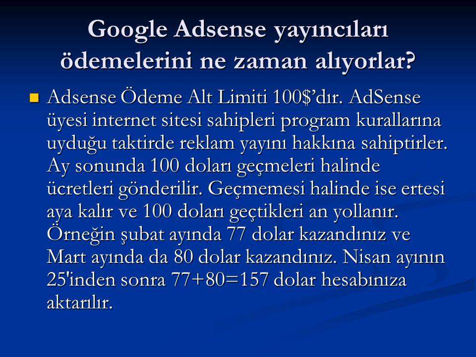 Google Adsense yayıncıları ödemelerini ne zaman alıyorlar