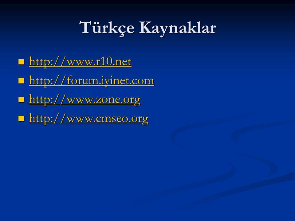 Türkçe Kaynaklar http://www.r10.net http://forum.iyinet.com