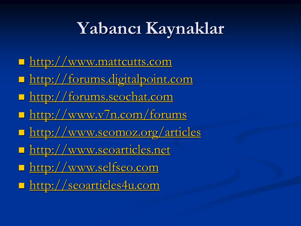 Yabancı Kaynaklar http://www.mattcutts.com