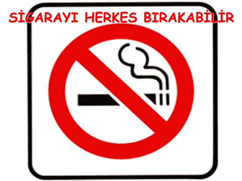 SİGARAYI HERKES BIRAKABİLİR