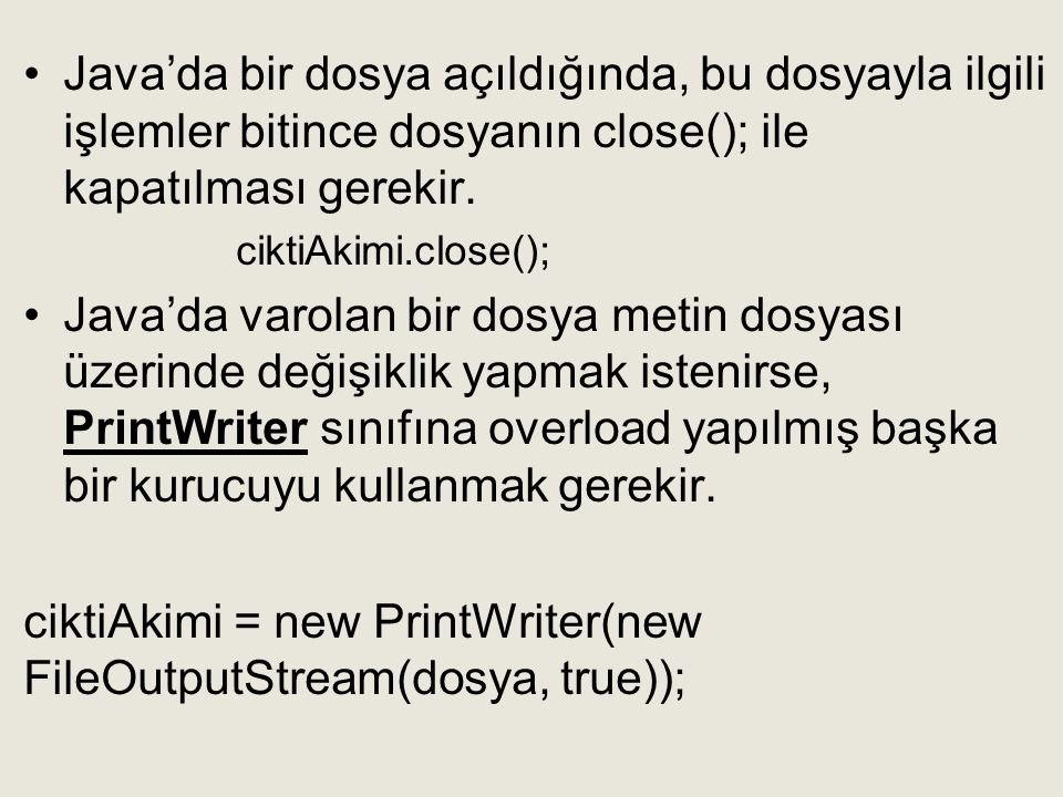 ciktiAkimi = new PrintWriter(new FileOutputStream(dosya, true));