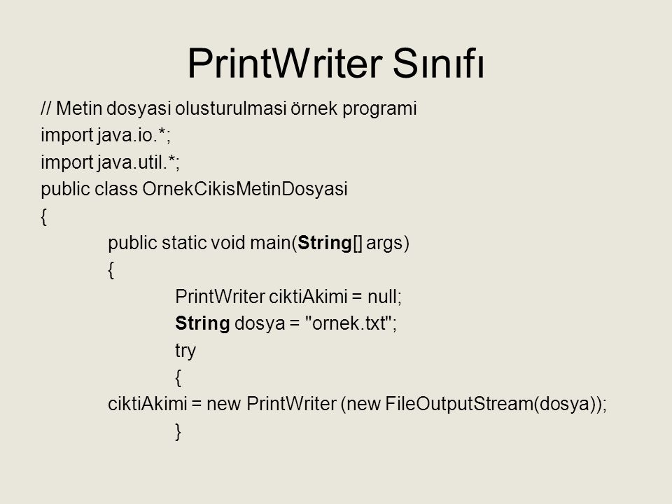 PrintWriter Sınıfı