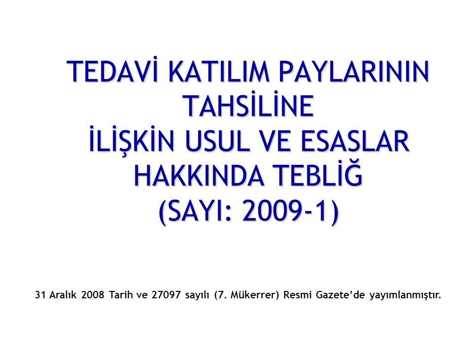 TEDAVİ KATILIM PAYLARININ TAHSİLİNE İLİŞKİN USUL VE ESASLAR HAKKINDA TEBLİĞ (SAYI: 2009-1)