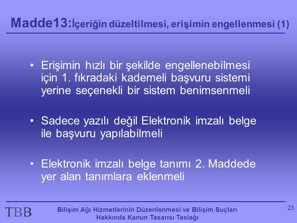 Madde13:İçeriğin düzeltilmesi, erişimin engellenmesi (1)