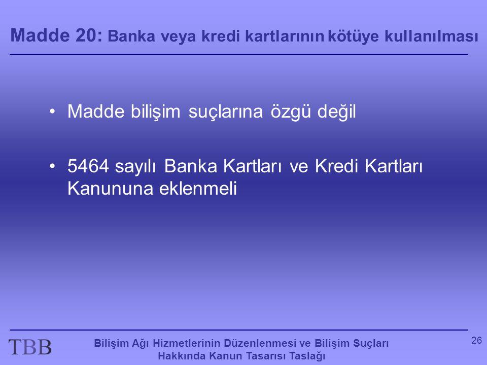 Madde 20: Banka veya kredi kartlarının kötüye kullanılması