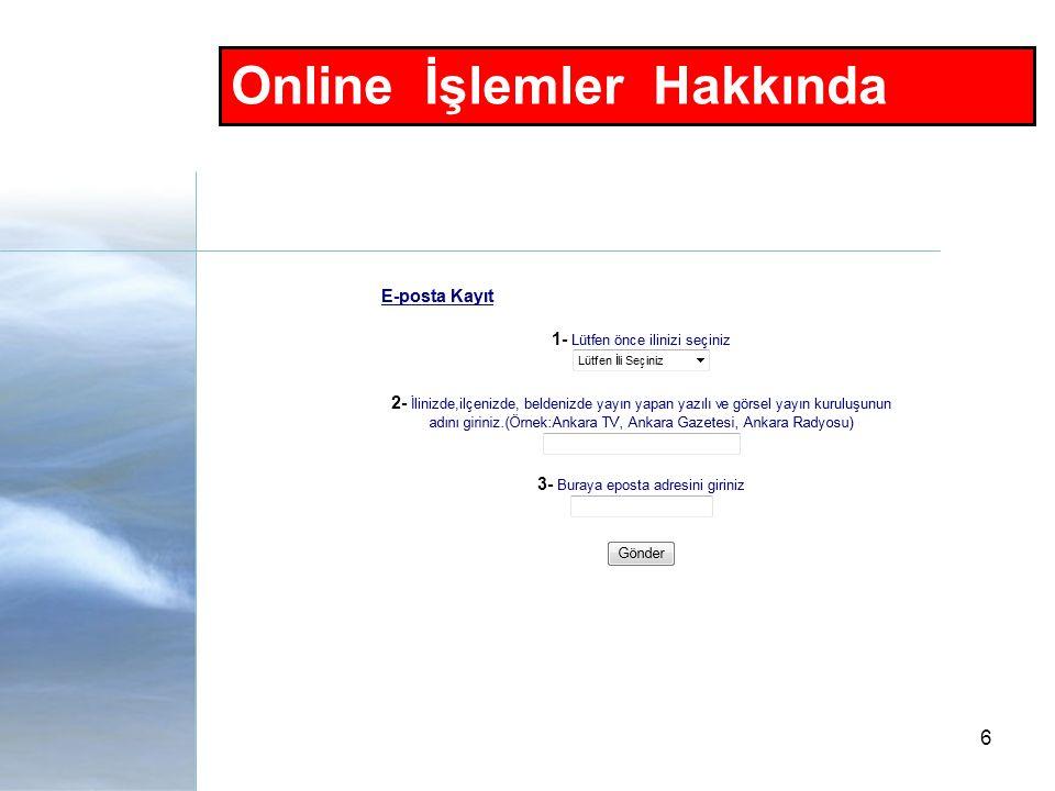Online İşlemler Hakkında