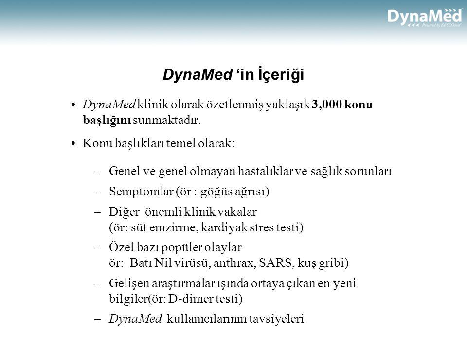 DynaMed 'in İçeriği DynaMed klinik olarak özetlenmiş yaklaşık 3,000 konu başlığını sunmaktadır. Konu başlıkları temel olarak: