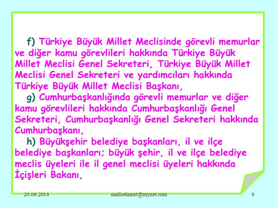 f) Türkiye Büyük Millet Meclisinde görevli memurlar ve diğer kamu görevlileri hakkında Türkiye Büyük Millet Meclisi Genel Sekreteri, Türkiye Büyük Millet Meclisi Genel Sekreteri ve yardımcıları hakkında Türkiye Büyük Millet Meclisi Başkanı,