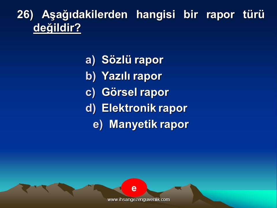 Sözlü rapor Yazılı rapor Görsel rapor Elektronik rapor Manyetik rapor