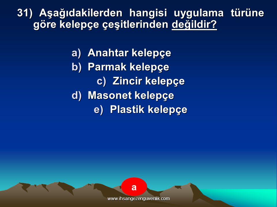 31) Aşağıdakilerden hangisi uygulama türüne göre kelepçe çeşitlerinden değildir