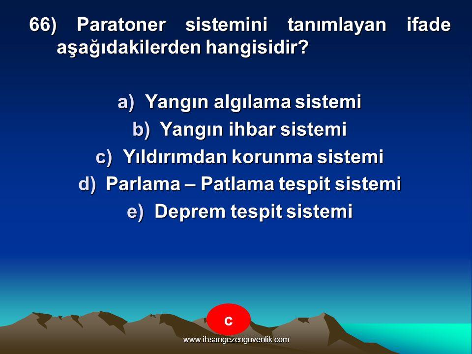 66) Paratoner sistemini tanımlayan ifade aşağıdakilerden hangisidir