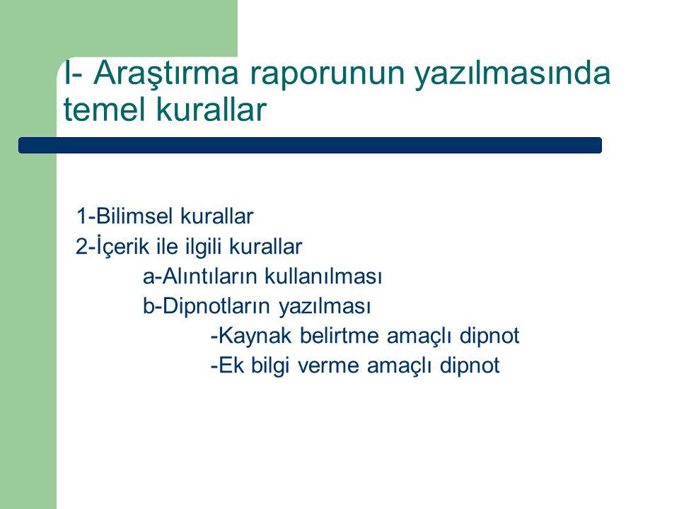 I- Araştırma raporunun yazılmasında temel kurallar