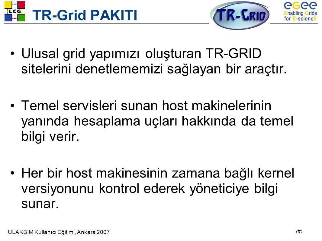 TR-Grid PAKITI Ulusal grid yapımızı oluşturan TR-GRID sitelerini denetlememizi sağlayan bir araçtır.