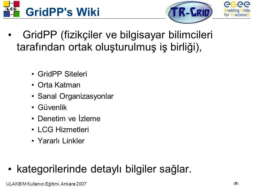 GridPP s Wiki GridPP (fizikçiler ve bilgisayar bilimcileri tarafından ortak oluşturulmuş iş birliği),