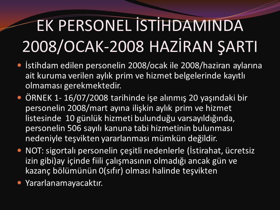EK PERSONEL İSTİHDAMINDA 2008/OCAK-2008 HAZİRAN ŞARTI