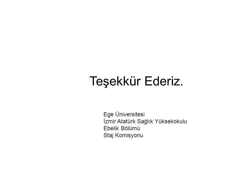 Teşekkür Ederiz. Ege Üniversitesi İzmir Atatürk Sağlık Yüksekokulu