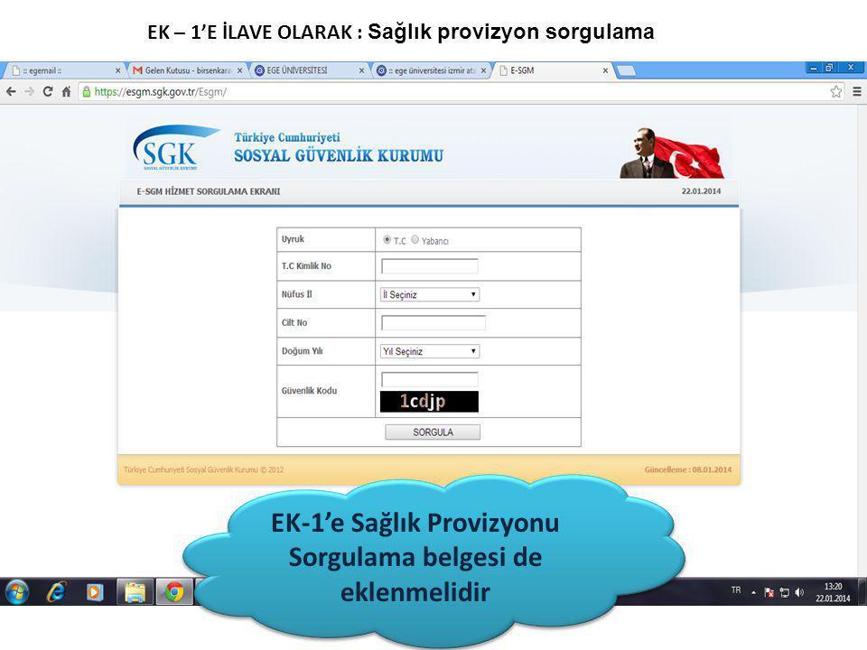 EK-1'e Sağlık Provizyonu Sorgulama belgesi de eklenmelidir